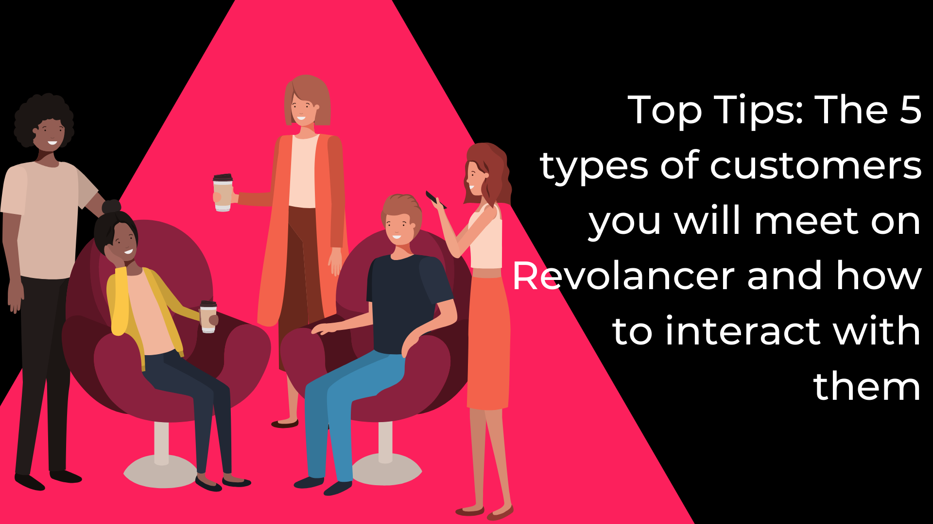 Top Tips: The 5 types of customers you will meet on Revolancer and how to interact with them